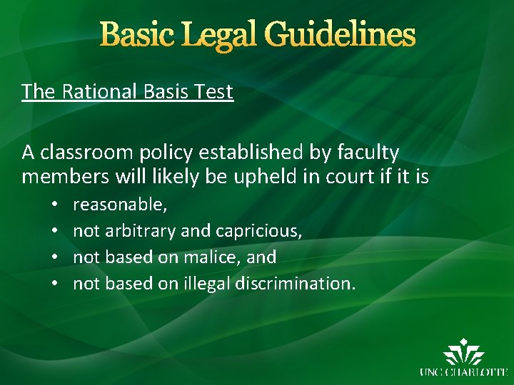 Basic Legal Guidelines The Rational Basis Test A classroom policy established by faculty members