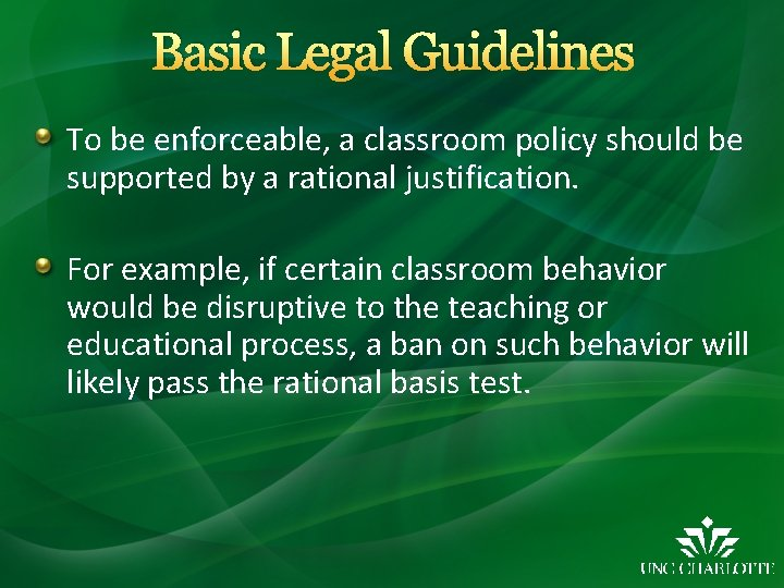 Basic Legal Guidelines To be enforceable, a classroom policy should be supported by a
