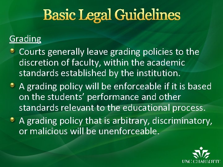 Basic Legal Guidelines Grading Courts generally leave grading policies to the discretion of faculty,