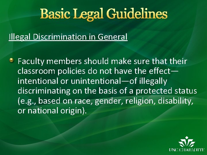 Basic Legal Guidelines Illegal Discrimination in General Faculty members should make sure that their