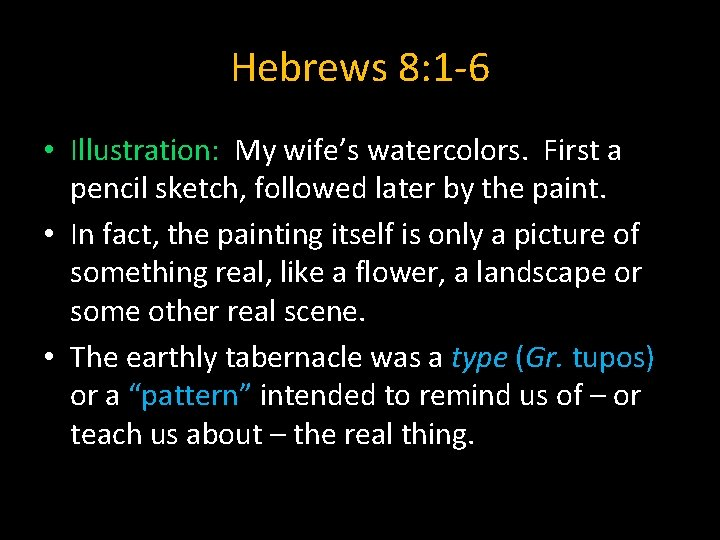 Hebrews 8: 1 -6 • Illustration: My wife's watercolors. First a pencil sketch, followed