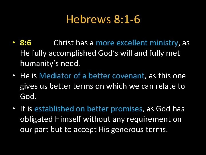Hebrews 8: 1 -6 • 8: 6 Christ has a more excellent ministry, as