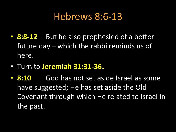 Hebrews 8: 6 -13 • 8: 8 -12 But he also prophesied of a