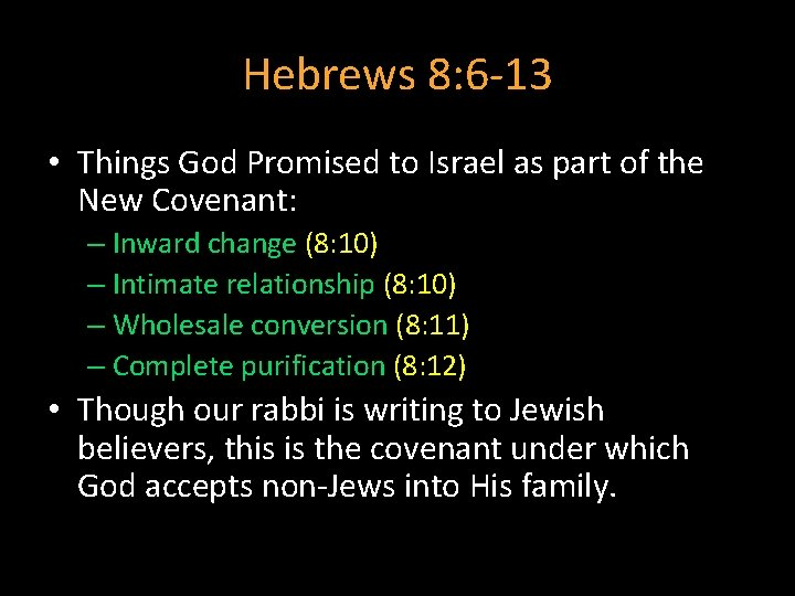 Hebrews 8: 6 -13 • Things God Promised to Israel as part of the