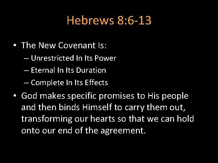 Hebrews 8: 6 -13 • The New Covenant Is: – Unrestricted In Its Power