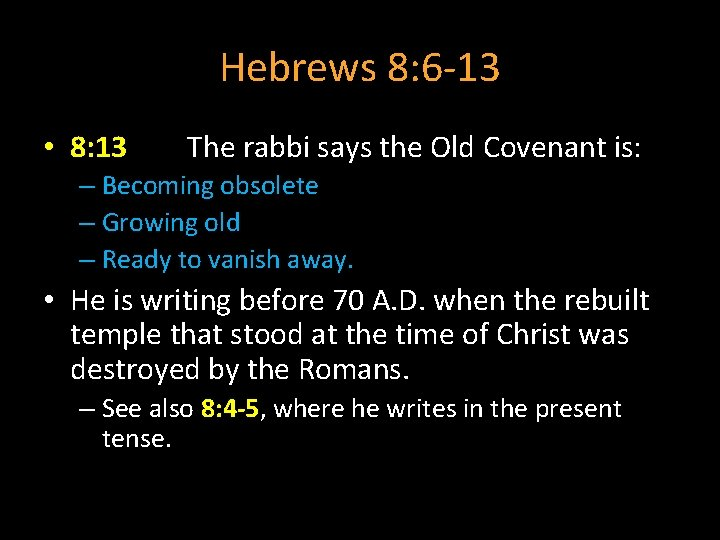 Hebrews 8: 6 -13 • 8: 13 The rabbi says the Old Covenant is:
