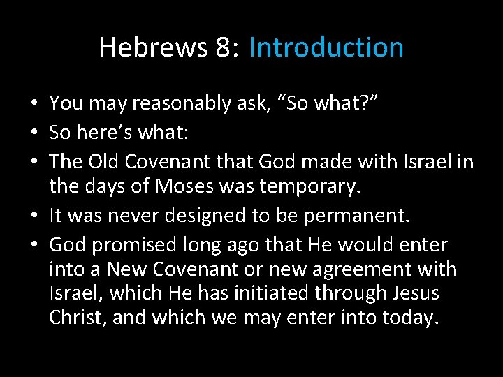 """Hebrews 8: Introduction • You may reasonably ask, """"So what? """" • So here's"""