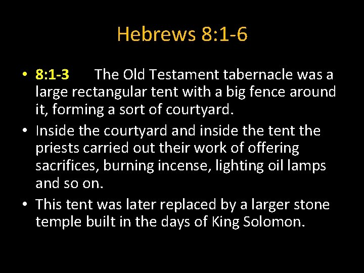 Hebrews 8: 1 -6 • 8: 1 -3 The Old Testament tabernacle was a