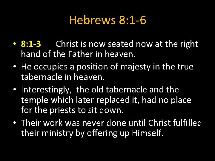 Hebrews 8: 1 -6 • 8: 1 -3 Christ is now seated now at