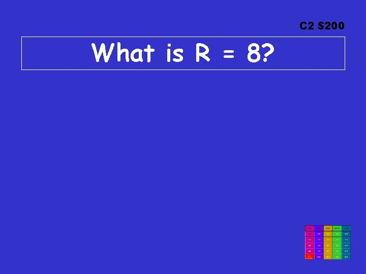 C 2 $200 What is R = 8?