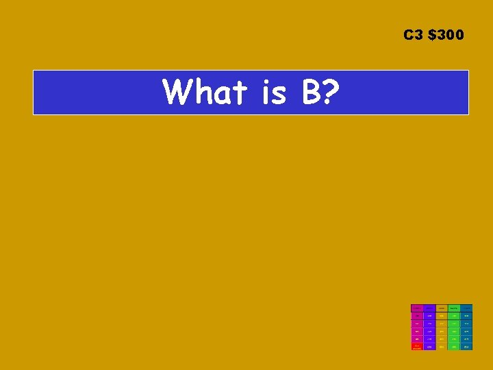 C 3 $300 What is B?