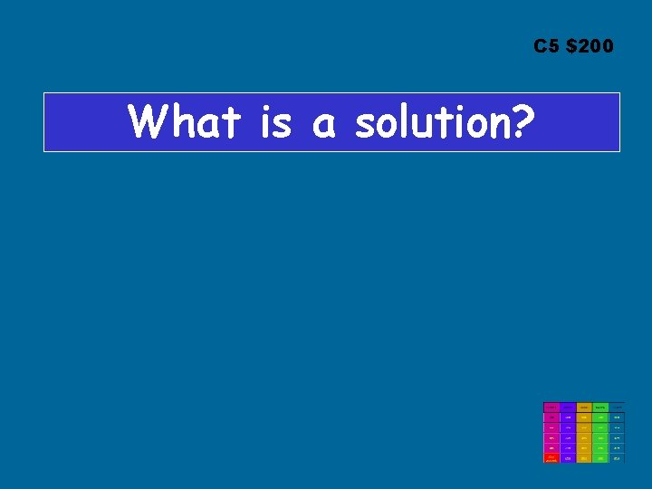 C 5 $200 What is a solution?