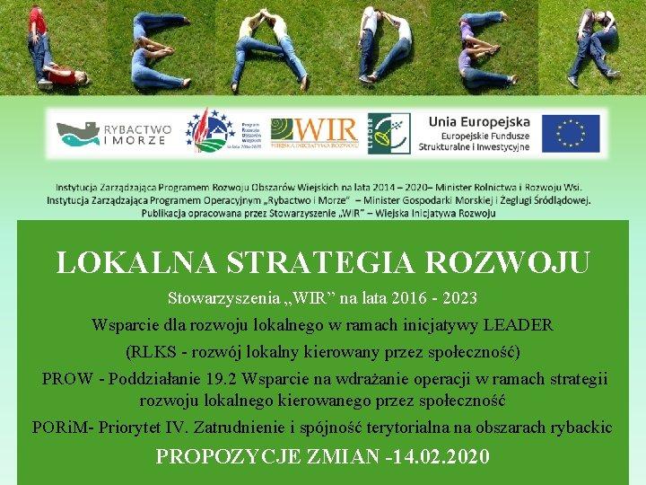 """LOKALNA STRATEGIA ROZWOJU Stowarzyszenia """"WIR"""" na lata 2016 - 2023 Wsparcie dla rozwoju lokalnego"""