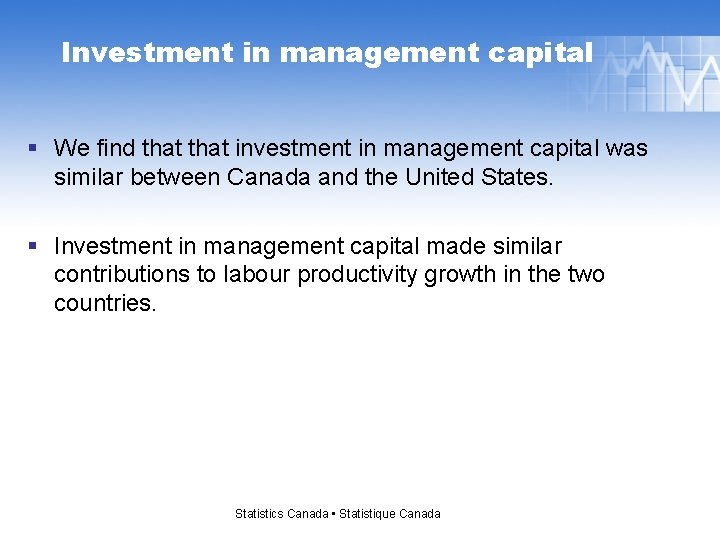 Investment in management capital § We find that investment in management capital was similar