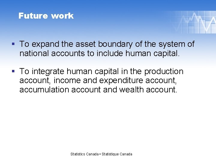 Future work § To expand the asset boundary of the system of national accounts