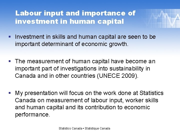 Labour input and importance of investment in human capital § Investment in skills and