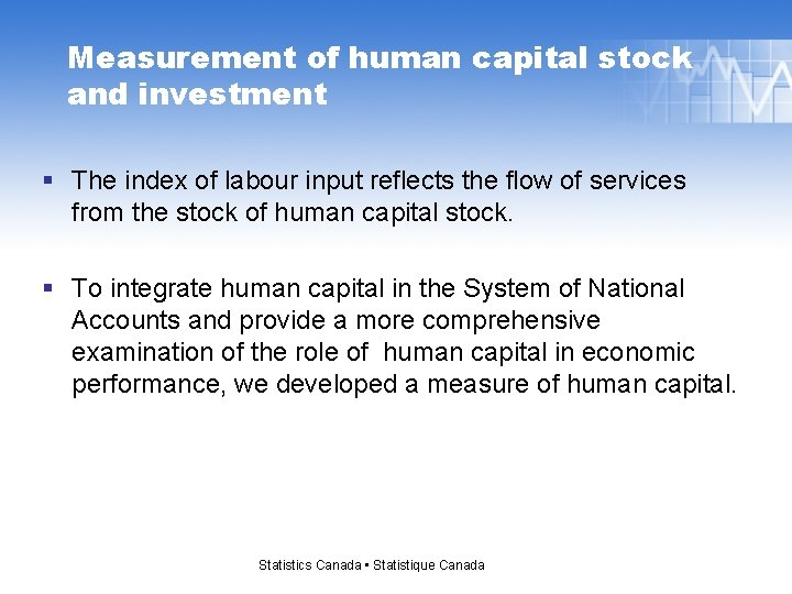 Measurement of human capital stock and investment § The index of labour input reflects