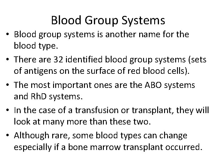 Blood Group Systems • Blood group systems is another name for the blood type.
