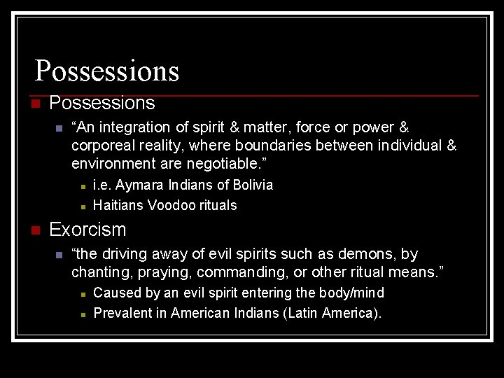 """Possessions n """"An integration of spirit & matter, force or power & corporeality, where"""