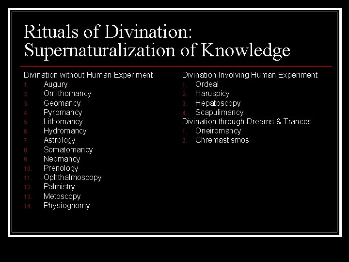 Rituals of Divination: Supernaturalization of Knowledge Divination without Human Experiment 1. Augury 2. Ornithomancy