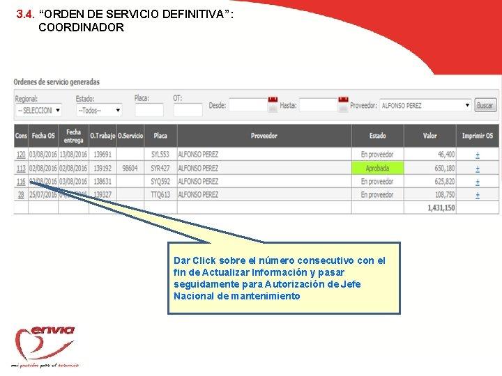 """3. 4. """"ORDEN DE SERVICIO DEFINITIVA"""": COORDINADOR Dar Click sobre el número consecutivo con"""