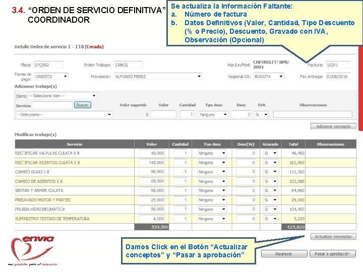"""Se actualiza la Información Faltante: 3. 4. """"ORDEN DE SERVICIO DEFINITIVA"""": a. Número de"""