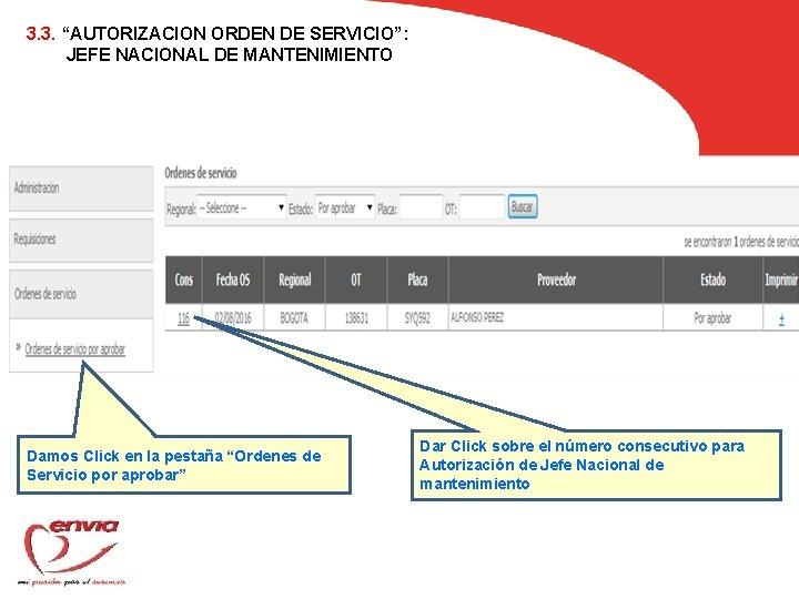 """3. 3. """"AUTORIZACION ORDEN DE SERVICIO"""": JEFE NACIONAL DE MANTENIMIENTO Damos Click en la"""