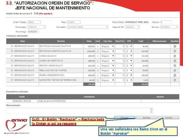 """3. 3. """"AUTORIZACION ORDEN DE SERVICIO"""": JEFE NACIONAL DE MANTENIMIENTO OJO. . El Botón"""