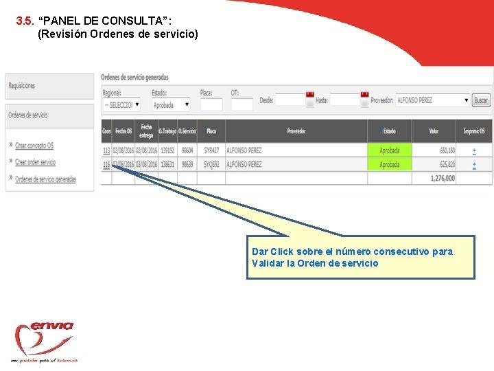 """3. 5. """"PANEL DE CONSULTA"""": (Revisión Ordenes de servicio) Dar Click sobre el número"""