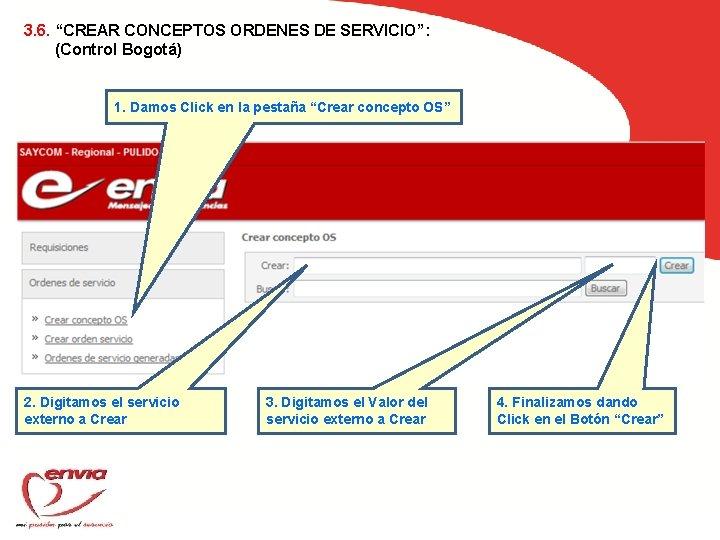 """3. 6. """"CREAR CONCEPTOS ORDENES DE SERVICIO"""": (Control Bogotá) 1. Damos Click en la"""
