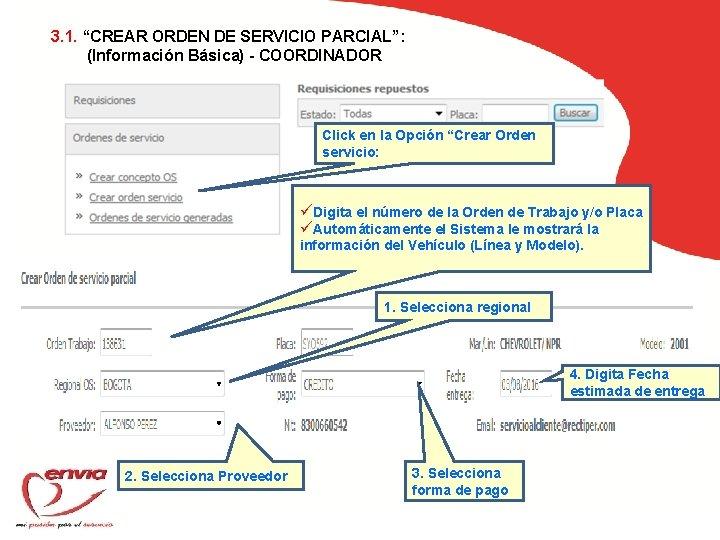 """3. 1. """"CREAR ORDEN DE SERVICIO PARCIAL"""": (Información Básica) - COORDINADOR Click en la"""