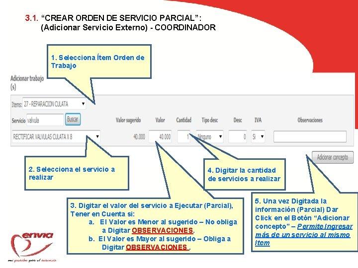 """3. 1. """"CREAR ORDEN DE SERVICIO PARCIAL"""": (Adicionar Servicio Externo) - COORDINADOR 1. Selecciona"""