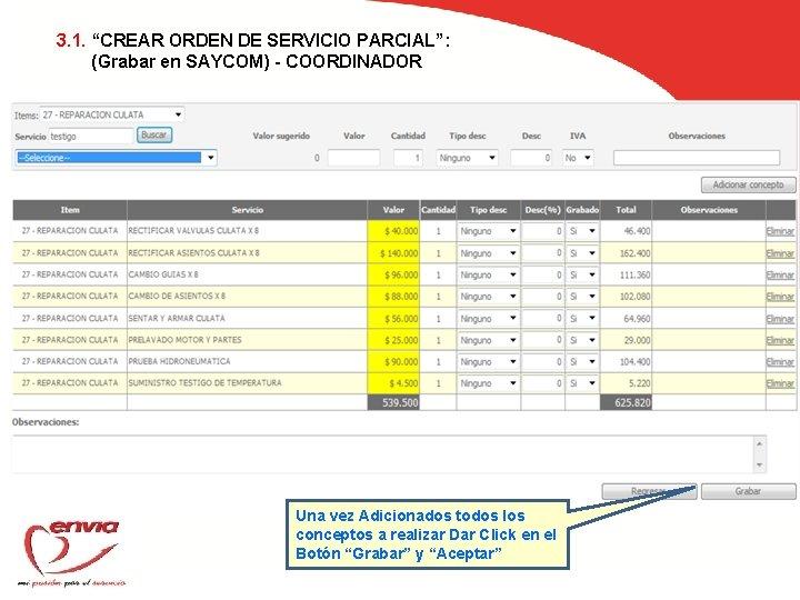 """3. 1. """"CREAR ORDEN DE SERVICIO PARCIAL"""": (Grabar en SAYCOM) - COORDINADOR Una vez"""