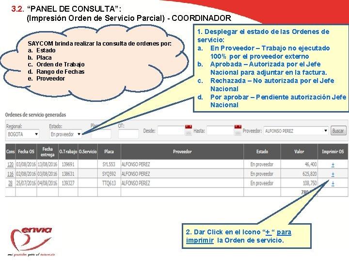"""3. 2. """"PANEL DE CONSULTA"""": (Impresión Orden de Servicio Parcial) - COORDINADOR SAYCOM brinda"""