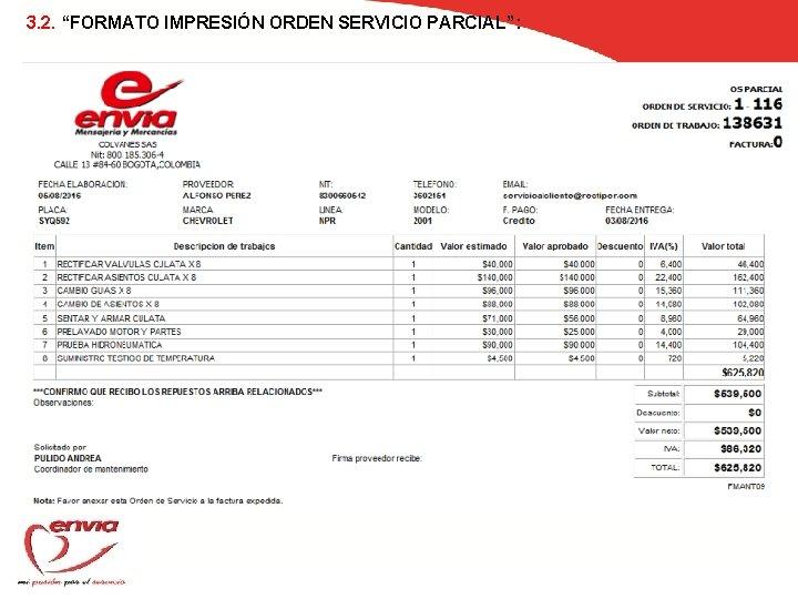 """3. 2. """"FORMATO IMPRESIÓN ORDEN SERVICIO PARCIAL"""":"""