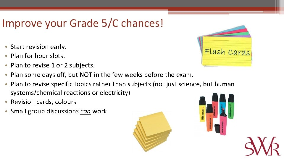 Improve your Grade 5/C chances! Start revision early. Plan for hour slots. Plan to