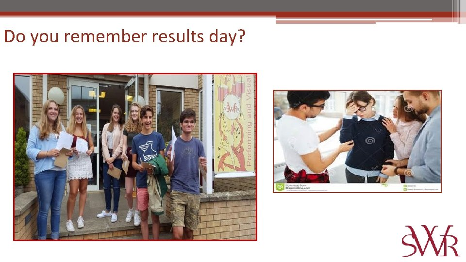 Do you remember results day?