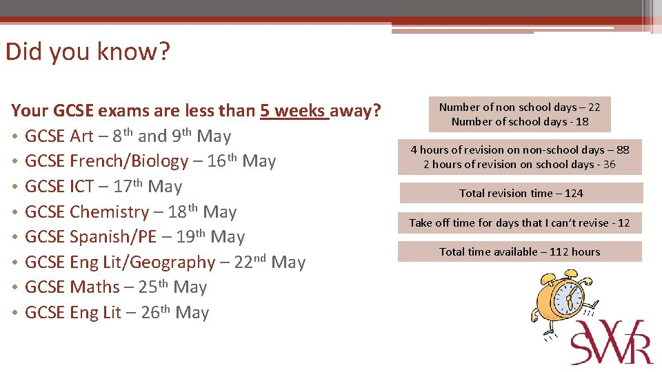 Did you know? Your GCSE exams are less than 5 weeks away? • GCSE
