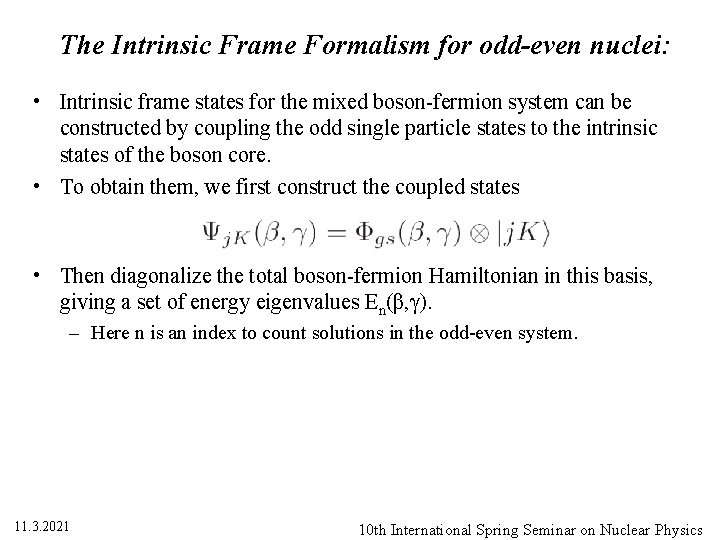 The Intrinsic Frame Formalism for odd-even nuclei: • Intrinsic frame states for the mixed