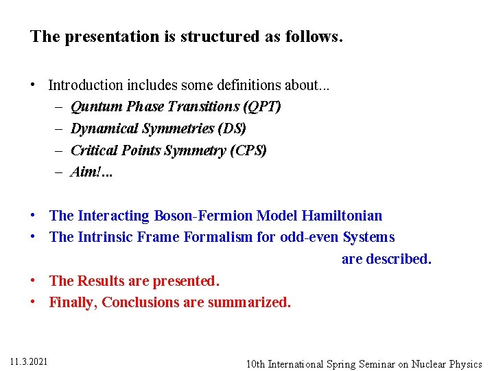 The presentation is structured as follows. • Introduction includes some definitions about. . .