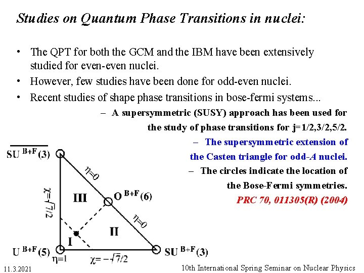 Studies on Quantum Phase Transitions in nuclei: • The QPT for both the GCM