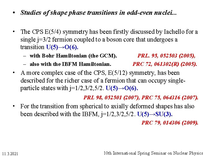 • Studies of shape phase transitions in odd-even nuclei. . . • The