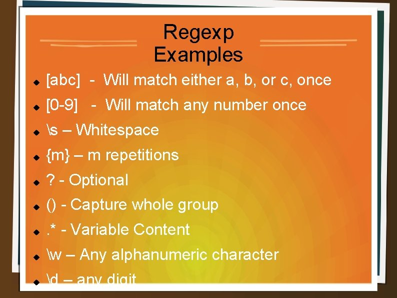 Regexp Examples [abc] - Will match either a, b, or c, once [0 -9]