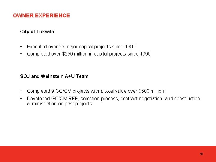 OWNER EXPERIENCE City of Tukwila • Executed over 25 major capital projects since 1990