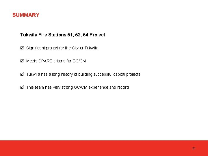 SUMMARY Tukwila Fire Stations 51, 52, 54 Project þ Significant project for the City