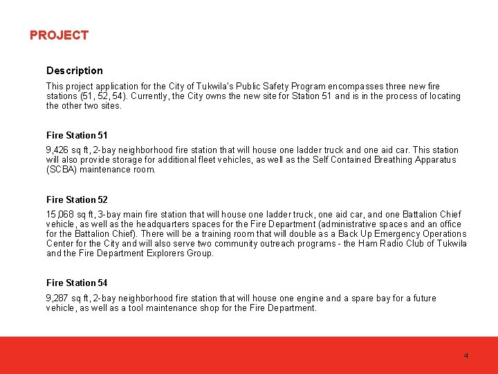 PROJECT Description This project application for the City of Tukwila's Public Safety Program encompasses