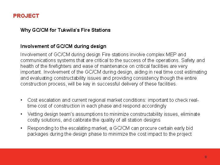 PROJECT Why GC/CM for Tukwila's Fire Stations Involvement of GC/CM during design Fire stations