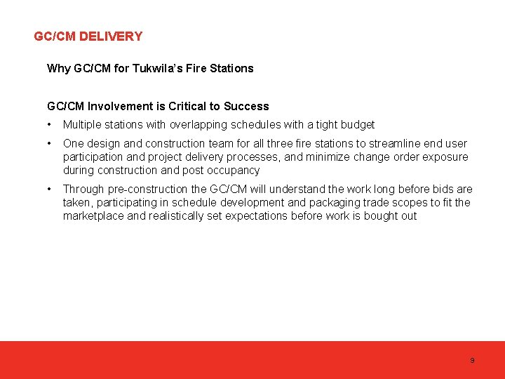 GC/CM DELIVERY Why GC/CM for Tukwila's Fire Stations GC/CM Involvement is Critical to Success