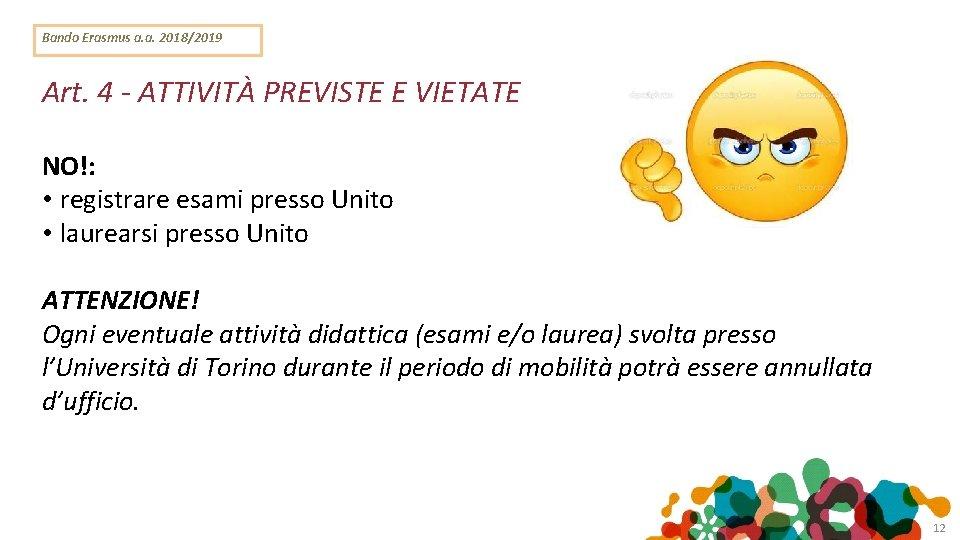 Bando Erasmus a. a. 2018/2019 Art. 4 - ATTIVITÀ PREVISTE E VIETATE NO!: •