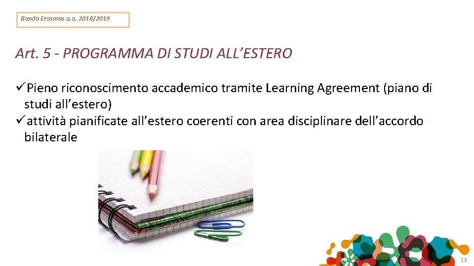 Bando Erasmus a. a. 2018/2019 Art. 5 - PROGRAMMA DI STUDI ALL'ESTERO Pieno riconoscimento
